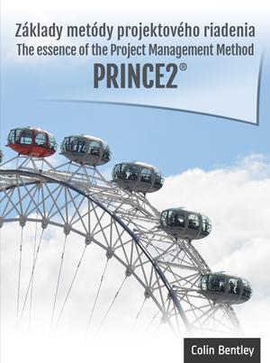 Základy metódy projektového riadenia PRINCE2, The essence of the Project Management Method